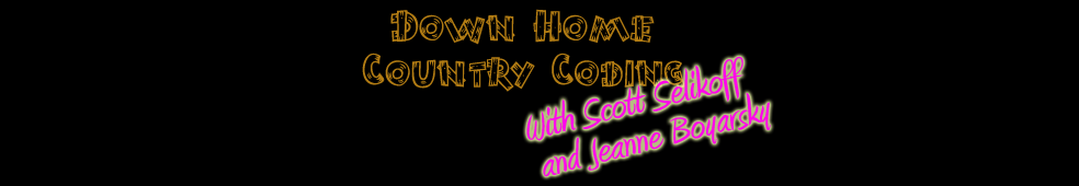 Down Home Country Coding With Scott Selikoff and Jeanne Boyarsky